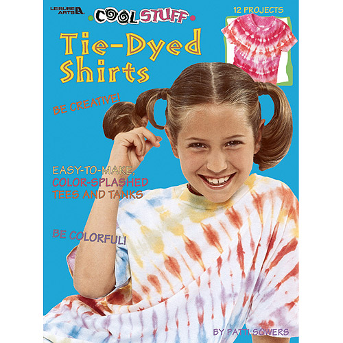 Leisure Arts Cool Stuff Tie-Dyed Shirts