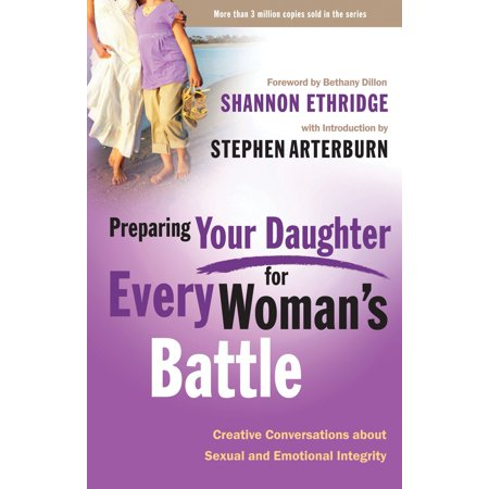 Preparing Your Daughter for Every Woman's Battle : Creative Conversations About Sexual and Emotional