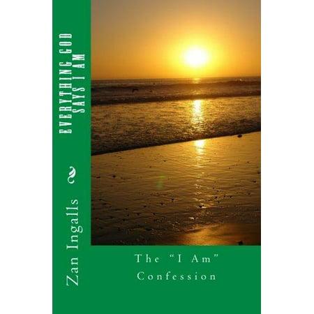 Everything God Says I Am  The I Am Confession