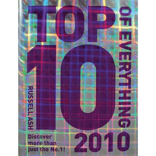 Top 10 of Everything 2010 : Discover More Than Just the No.1!