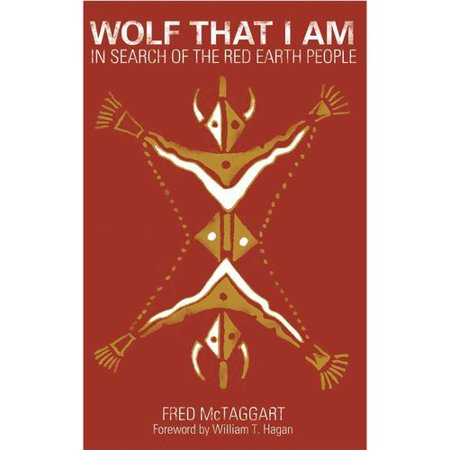 Wolf That I Am  In Search Of The Red Earth People