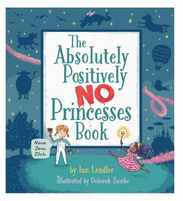 The Absolutely, Positively No Princesses Book (Hardcover)