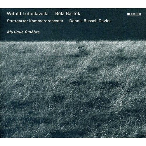 Lutoslawski / Bartok - Musique Funebre (Ocrd)