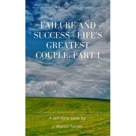 Failure and Success: Life's Greatest Couple Part I - eBook - Greatest Couples
