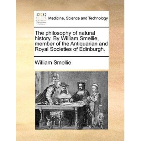The Philosophy of Natural History. by William Smellie, Member of the Antiquarian and Royal Societies of Edinburgh. - image 1 of 1