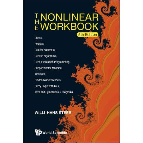 The Nonlinear Workbook: Chaos, Fractals, Cellular Automata, Genetic Algorithms, Gene Expression Programming, Support Vector Machine, Wavelets,