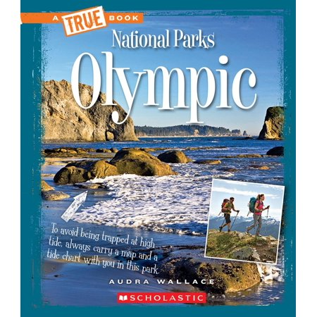 A True Book: National Parks: Olympic (a True Book: National Parks) (Hardcover) Olympic Peninsula National Park