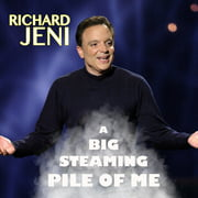 Richard Jeni: A Big Steaming Pile of Me - Audiobook