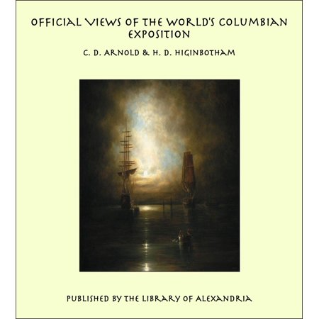 Official Views Of The World's Columbian Exposition -
