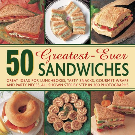 50 Greatest-Ever Sandwiches : Great Ideas for Lunchboxes, Tasty Snacks, Gourmet Wraps and Party Pieces, All Shown Step by Step in 300 Photographs - Halloween Party Scary Food Ideas