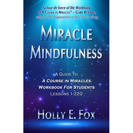 Miracle Mindfulness: A Guide To A Course In Miracles Workbook For Students, Lessons 1-220 - eBook - Halloween Lesson Plans For High School Students
