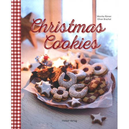 Christmas Cookies : Dozens of Classic Yuletide Treats for the Whole Family (Christmas Treats For School)