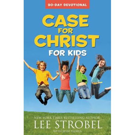 Case for Christ for Kids : 90-Day Devotional