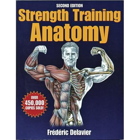 Strength Training Anatomy by Frederic Delavier - Walmart.com