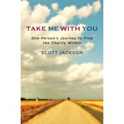 Take Me with You : One Person's Journey to Find the Charity Within