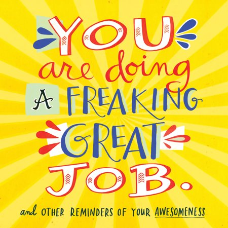 You Are Doing a Freaking Great Job. - Paperback - Great Job Sticker