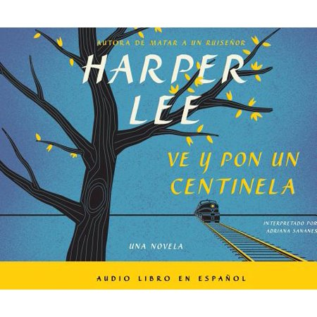 Go Port - Ve Y Por Un Centinela (Go Set a Watchman - Spanish Edition) (Audiobook)