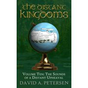 The Distant Kingdoms Volume Ten: The Sounds of a Distant Upheaval - eBook