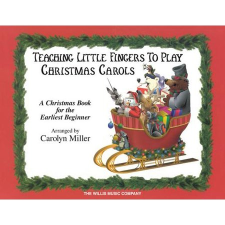 Teaching Little Fingers to Play Christmas Carols : Early Elementary Piano Solos with Optional Teacher Accompaniments