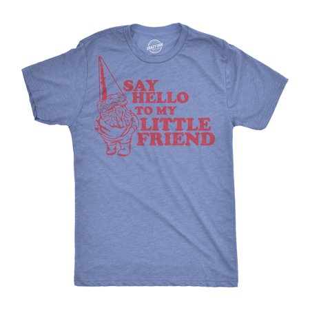 Say Hello to My Little Friend TShirt Funny Lawn Gnome Movie Quote Tee - Funny Things To Say On Halloween