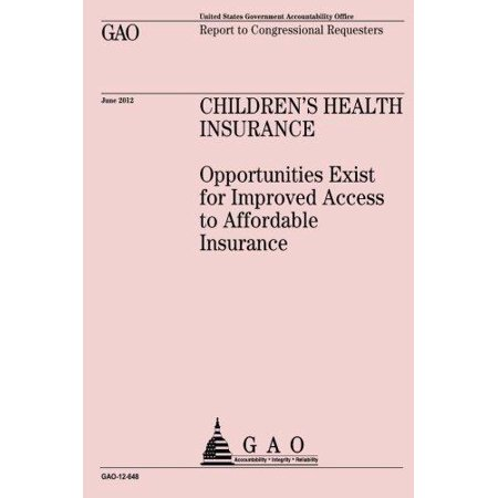 Childrens Health Insurance  Opportunities Exist For Improved Access To Affordable Insurance