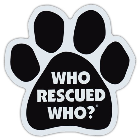 Dog Paw Shaped Car Magnet - Who Rescued Who? - Magnetic Bumper Sticker
