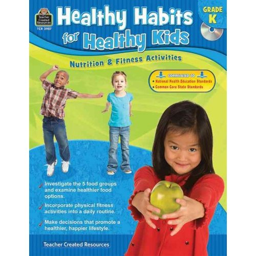 Healthy Habits for Healthy Kids, Grade K: Nutrition & Fitness Activities