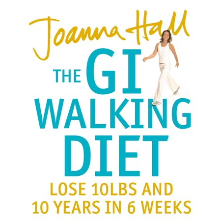 The GI Walking Diet: Lose 10lbs and Look 10 Years Younger in 6 Weeks - eBook