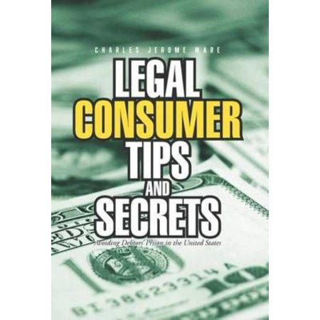 Legal Consumer Tips And Secrets  Avoiding Debtors Prison In The United States