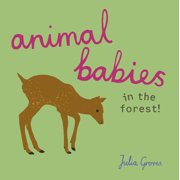 Animal Babies: Animal Babies in the Forest! (Board Book)