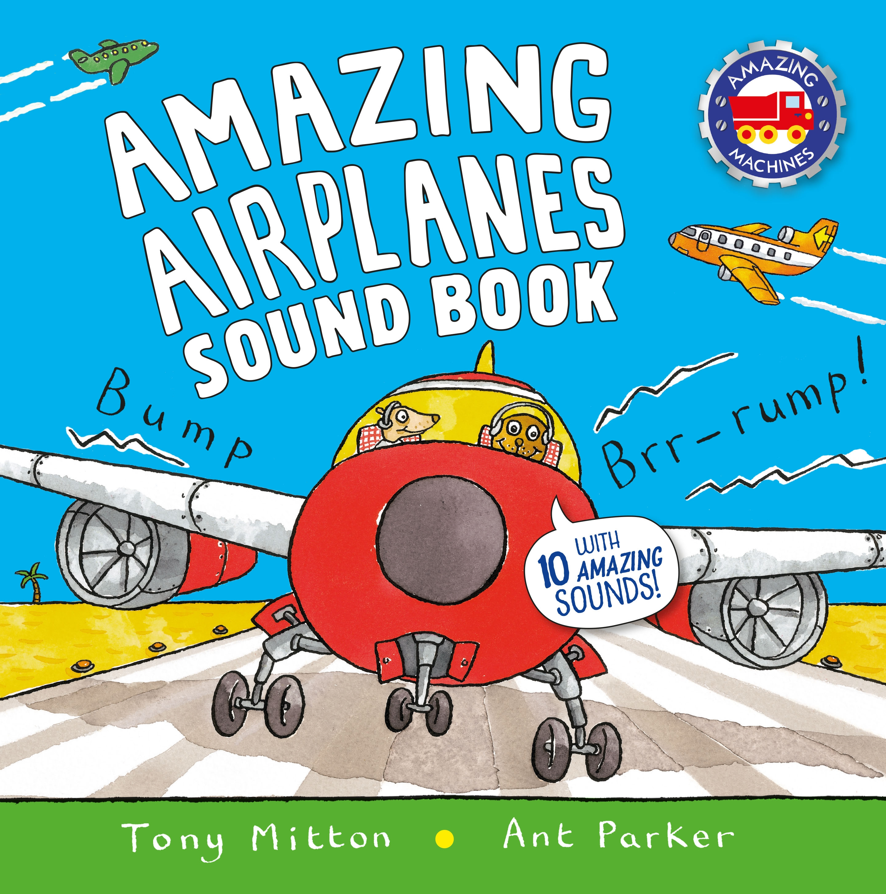 Amazing Airplanes Sound Book : A very noisy book