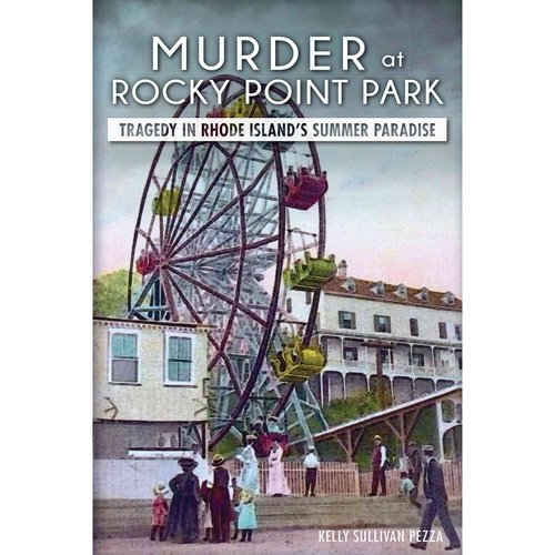 Murder at Rocky Point Park: Tragedy in Rhode Island's Summer Paradise