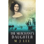 Jayne Sinclair Genealogical Mysteries: The Merchant's Daughter (Paperback)