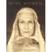 Wise Women : A Celebration of Their Insights, Courage, and Beauty