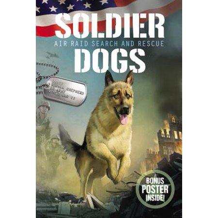 Soldier Dogs: Air Raid Search and Rescue