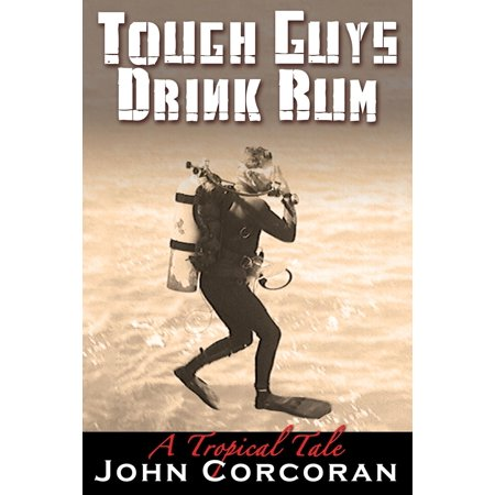 Tough Guys Drink Rum - eBook -