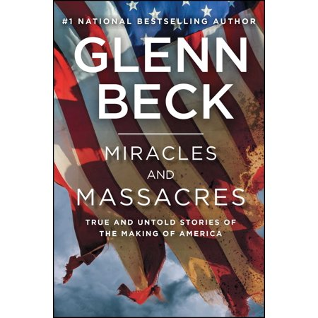 Miracles and Massacres : True and Untold Stories of the Making of