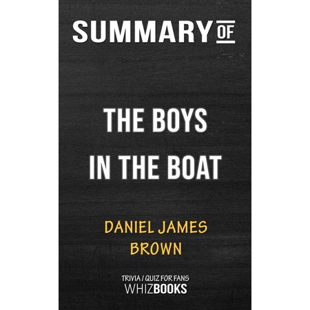 Summary of The Boys in the Boat: A Novel by Daniel James Brown | Trivia/Quiz for Fans -