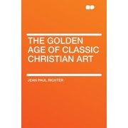 The Golden Age of Classic Christian Art