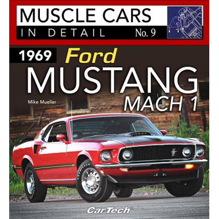 1969 Ford Mustang Mach 1: Muscle Cars in Detail No.