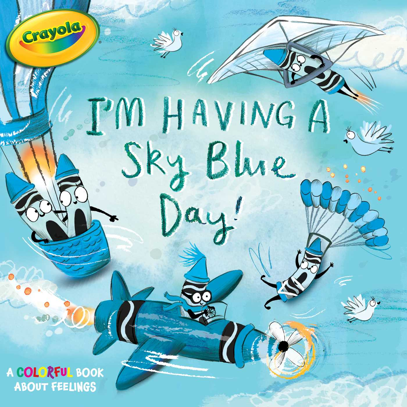 I'm Having a Sky Blue Day! : A Colorful Book about Feelings