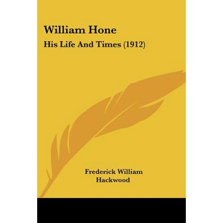 William Hone : His Life and Times (1912)