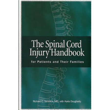 Spinal Cord Injury Handbook : For Patients and