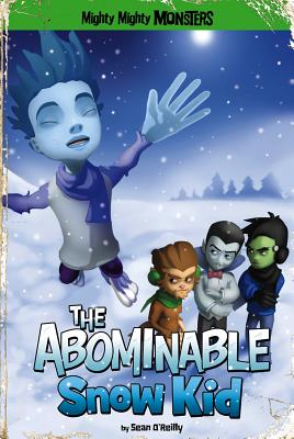 The Abominable Snow Kid (Mighty Mighty Monsters)
