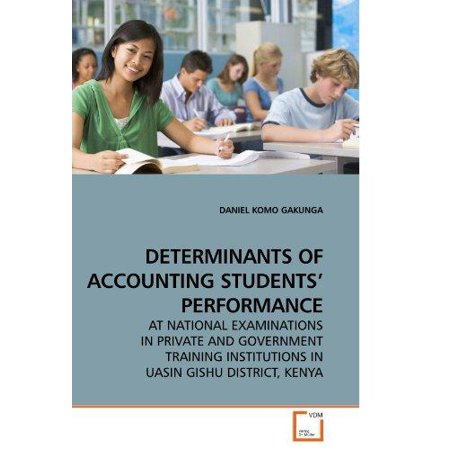 Determinants Of Accounting Students  Performance  At National Examinations In Private And Go