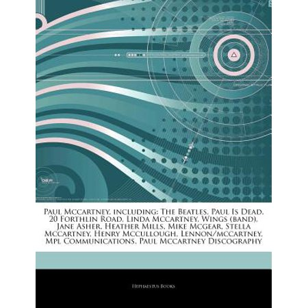 Articles on Paul McCartney, Including: The Beatles, Paul Is Dead, 20 Forthlin Road, Linda McCartney, Wings... by