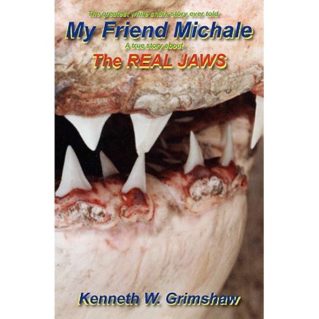 My Friend Michale a True Story about the Real Jaws : Greatest White Shark Story Ever - Real Shark