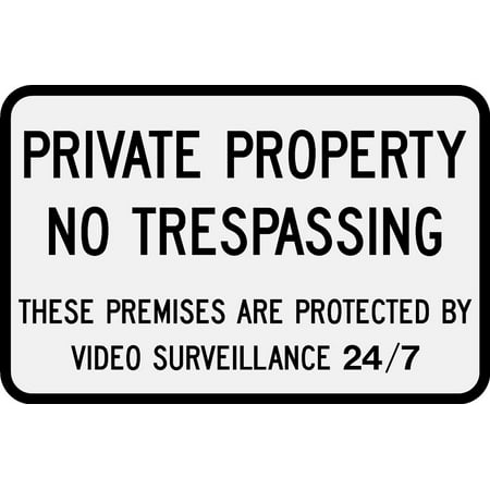 PRIVATE PROPERTY NO TRESPASSING 24 SURVEILLANCE Sign 12