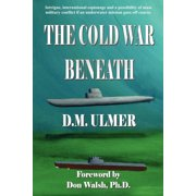 Submarine Classics by D.M. Ulmer: The Cold War Beneath (Paperback)