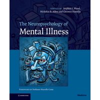 The Neuropsychology of Mental Illness